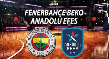 Fenerbahçe Beko Anadolu Efes basket maçı ne zaman saat kaçta hangi kanalda Avrupa Liginde derbi günü